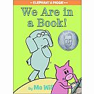Elephant & Piggie: We Are in a Book!