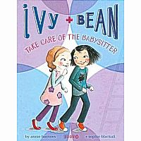 Ivy and Bean #4: Ivy and Bean Take Care of the Babysitter