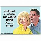 Adulthood is the Worst Hood Magnet