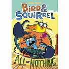 Bird & Squirrel 6: All or Nothing