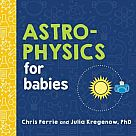 Astrophysics for Baby
