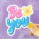 Be You Vinyl Sticker
