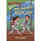 Ballpark Mysteries 10: The Rookie Blue Jay