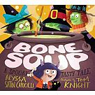 Bone Soup: A Spooky, Tasty Tale