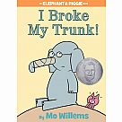 Elephant & Piggie: I Broke My Trunk!