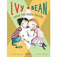 Ivy + Bean #3: Ivy and Bean Break the Fossil Record