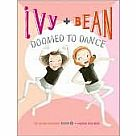 Ivy + Bean #6: Doomed to Dance