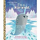 Little Golden Book: I'm a Narwhal