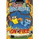 Bird & Squirrel 4: Bird & Squirrel on Fire