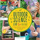 Outdoor Science Lab for Kids: 52 Family-Friendly Experiments