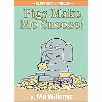 Elephant & Piggie: Pigs Make Me Sneeze!