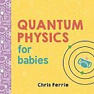 Baby University: Quantum Physics for Babies