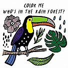 Color Me: Who's in the Rain Forest? Bath Book
