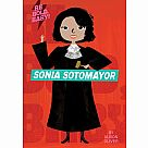 Be Bold, Baby Sonya Sotomayor
