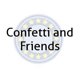 Confetti and Friends